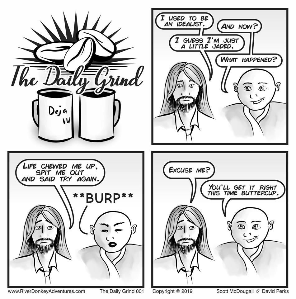 Daily Grind - 001 - Deja Vu